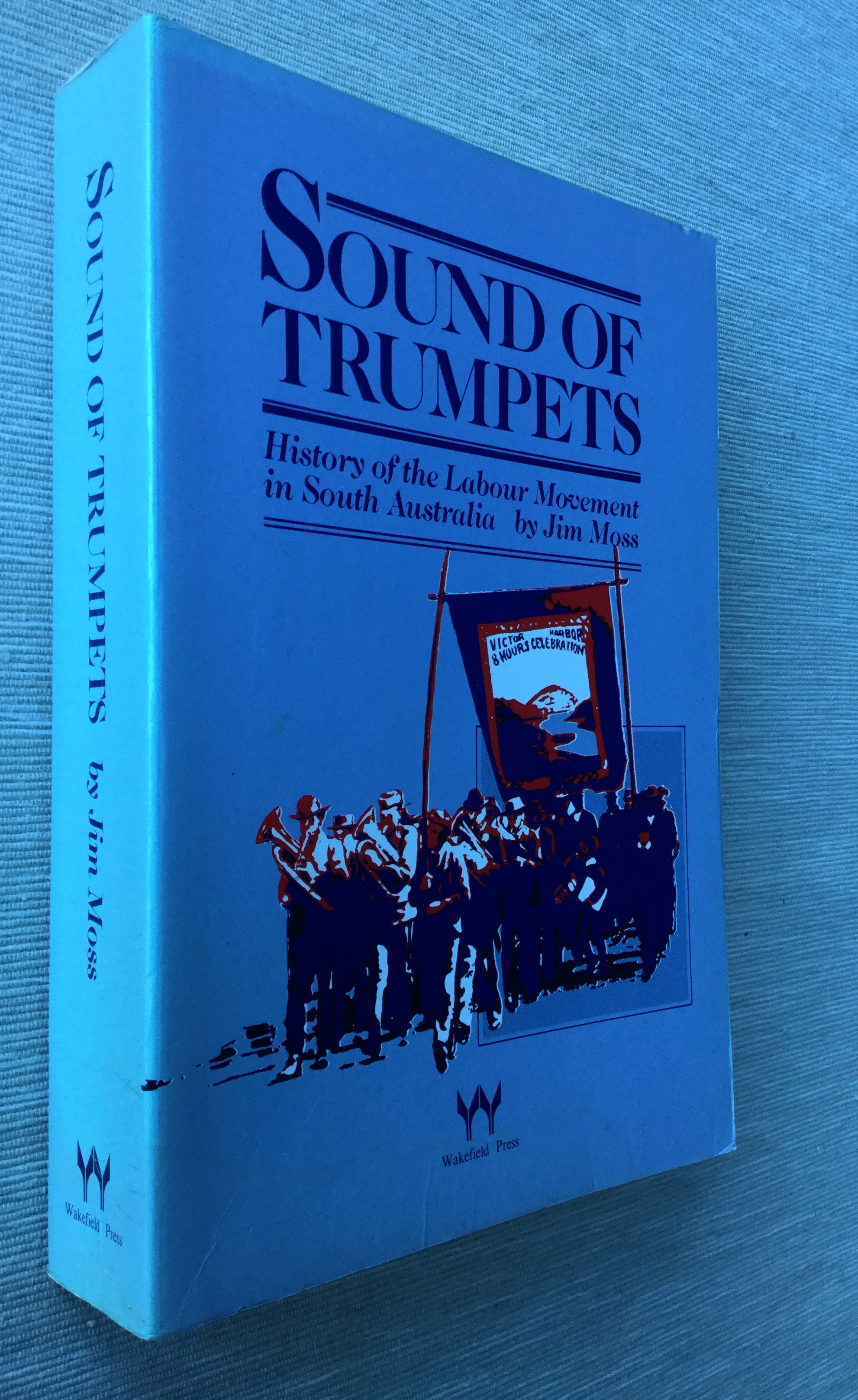 Image for Sound of Trumpets: History of the Labour Movement in South Australia