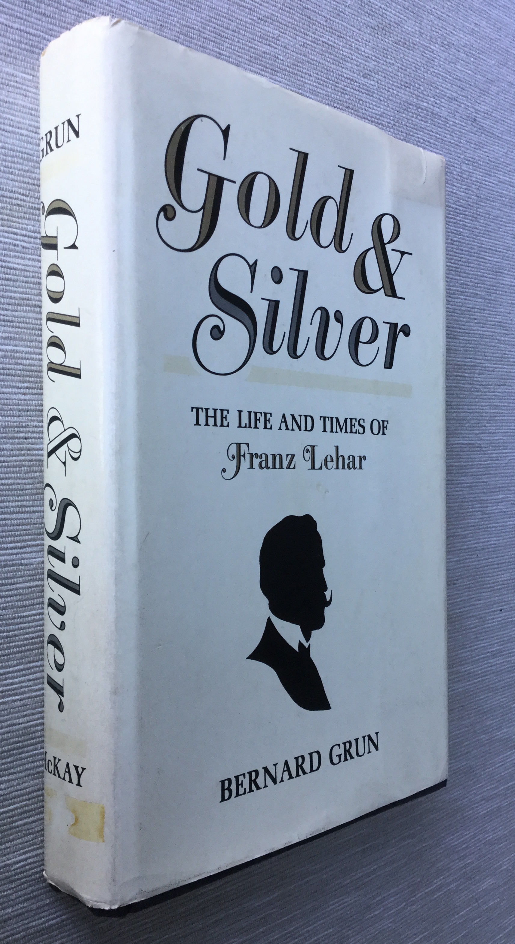 Image for Gold and Silver : The Life and Times of Franz Lehar