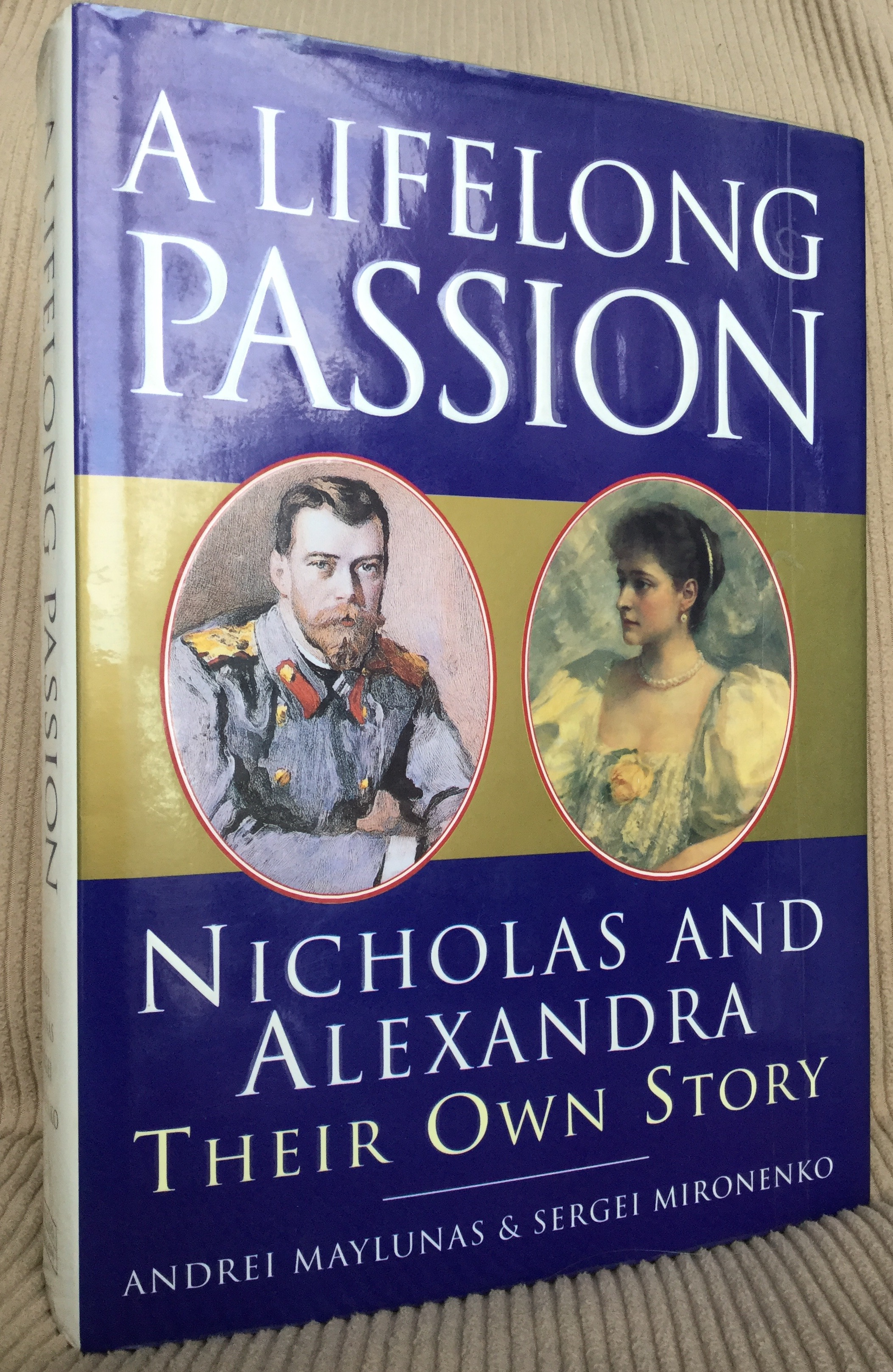 Image for A Lifelong Passion: Nicholas & Alexandra Their Own Story